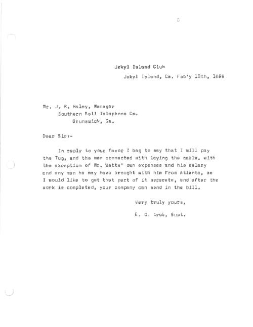 Letter from Mr. E.G. Grob to Mr. J.R. Haley, Manager at Southern Bell Telephone Co. in Brunswick GA. about payment for the Tug and those men involved in this work. He also mentions to have a Mr. Watt's expenses and any men that came with him on a separate bill. Mr. Grob mentions that once that work is done, the company can send the bill over.
